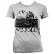 This Is How We Roll Girly T-Shirt, Girly T-Shirt