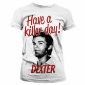 Dexter - Have A Killer Day! Girly T-Shirt
