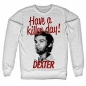 Have A Killer Day! Sweatshirt, Sweatshirt