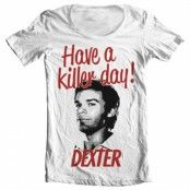 Have A Killer Day! Wide Neck Tee, Wide Neck T-Shirt