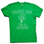 Trust Me - I'm A Bush T-Shirt, Basic Tee