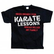 Need Money For Karate Lessons, Basic Tee