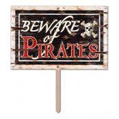Beware of Pirates Skylt på Pinne